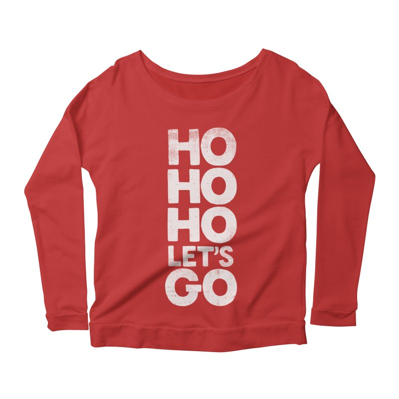 Ho Ho Ho, Let's Go! Women's Longsleeve Scoopneck  by Morozinka Artist Shop