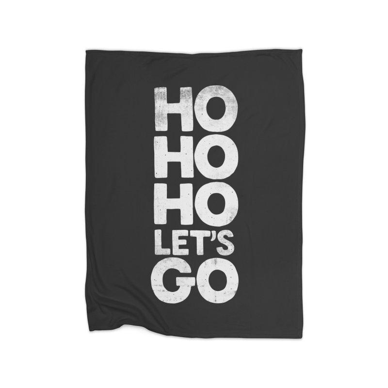 Ho Ho Ho, Let's Go! Home Blanket by Morozinka Artist Shop