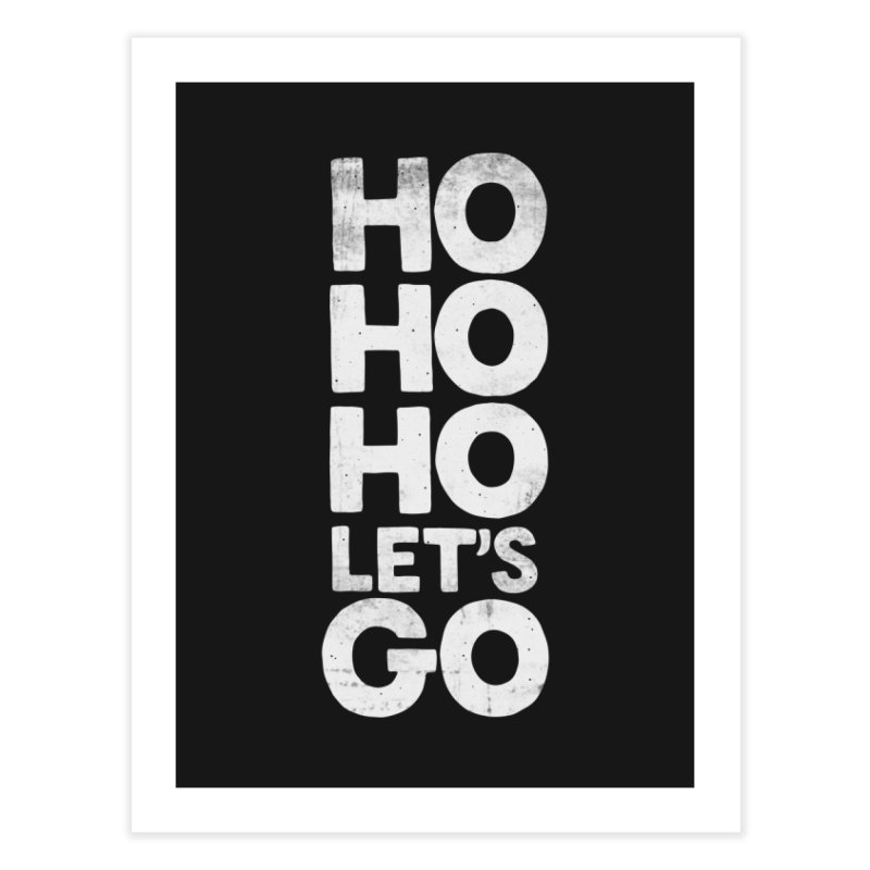 Ho Ho Ho, Let's Go! Home Fine Art Print by Morozinka Artist Shop