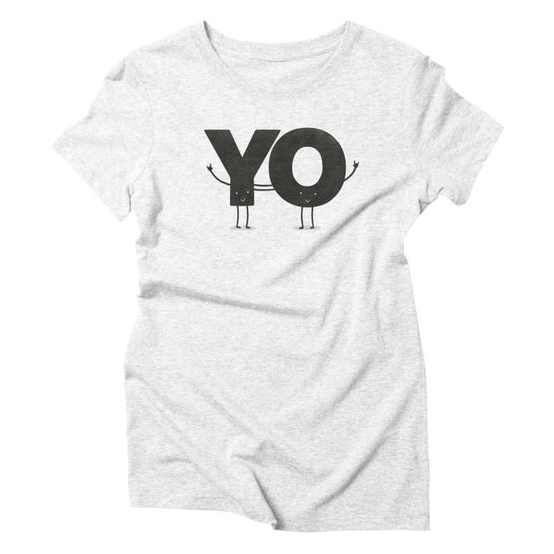 YO Women's Triblend T-shirt by Morozinka Artist Shop