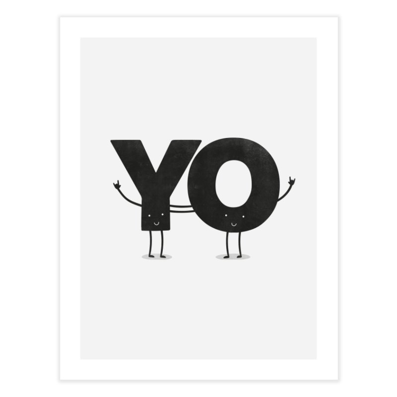 YO Home Fine Art Print by Morozinka Artist Shop