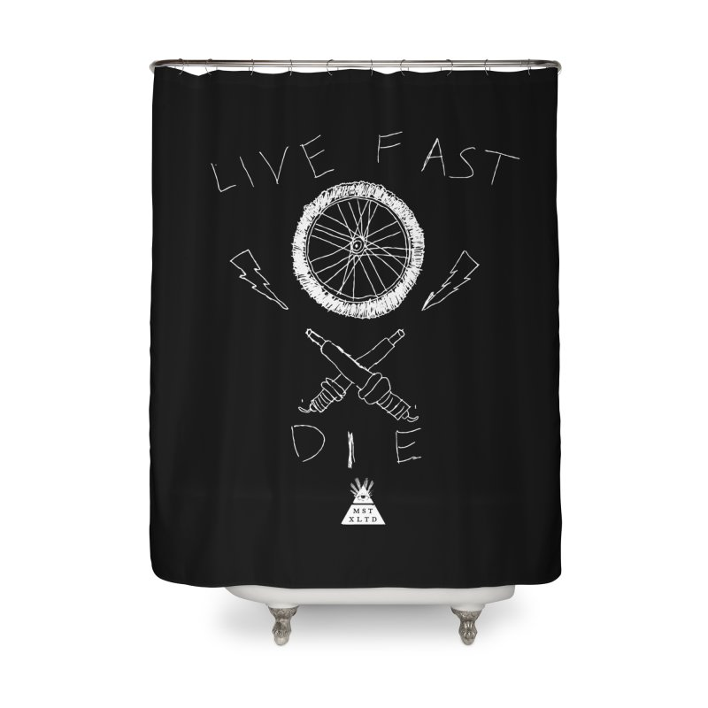Live Fast.  Die. Home Shower Curtain by Thee Most Exalted T-shirt page.