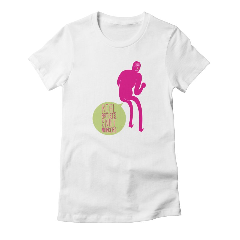 Real Artists Women's T-Shirt by Most Lonely Boy's Artist Shop