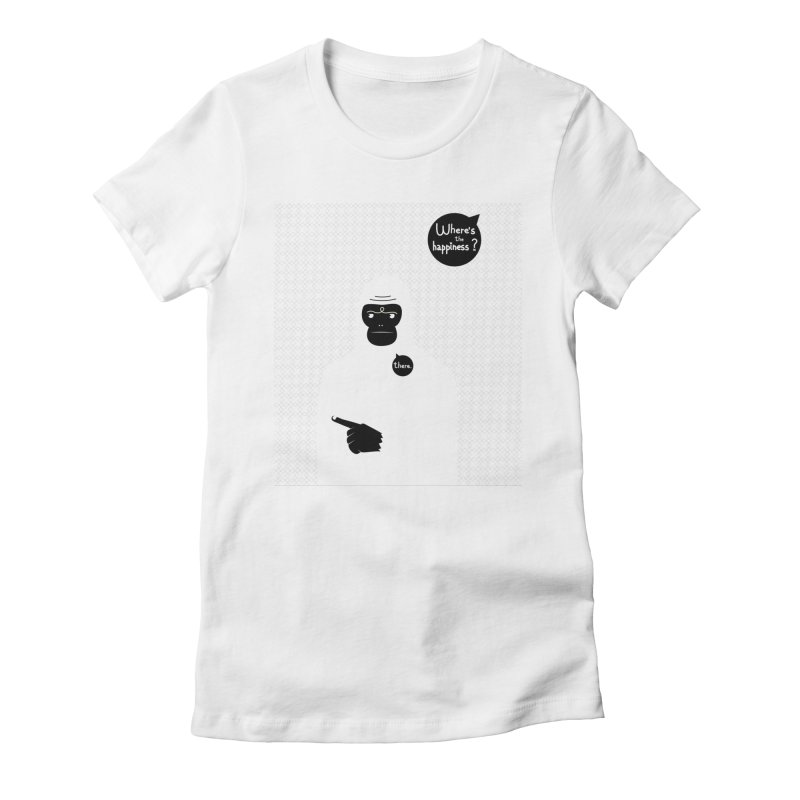 Where's the happiness Women's Fitted T-Shirt by Most Lonely Boy's Artist Shop