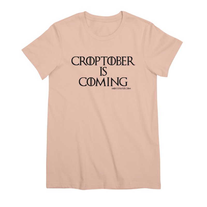 CROPTOBER IS COMING - BLACK LETTERING Women's Premium T-Shirt by MostlySAFE Webcomic Shwag