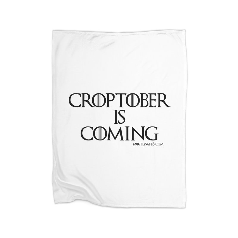 CROPTOBER IS COMING - BLACK LETTERING Home Blanket by MostlySAFE Webcomic Shwag