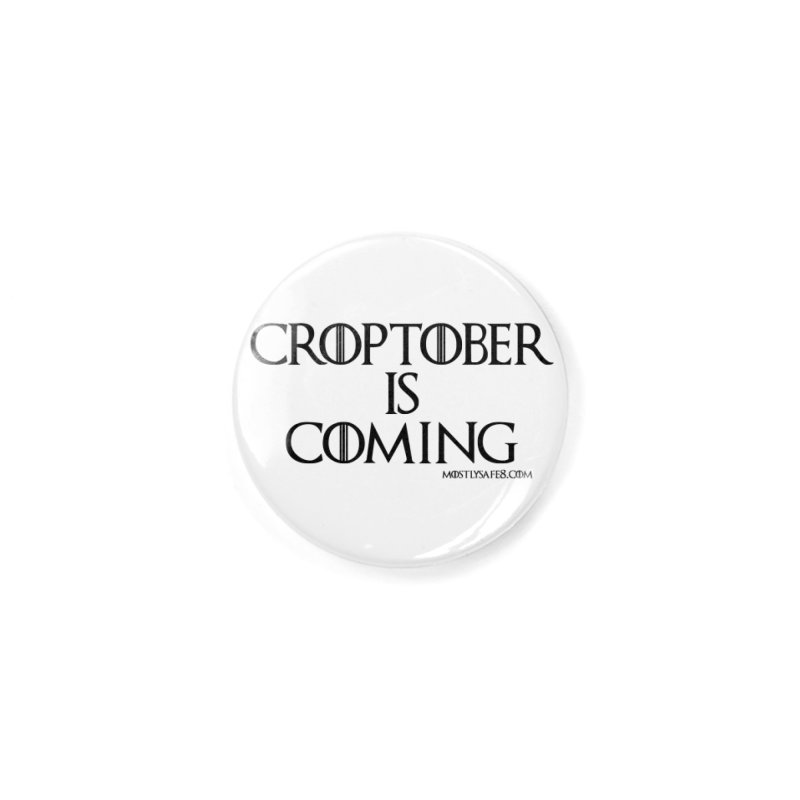 CROPTOBER IS COMING - BLACK LETTERING Accessories Button by MostlySAFE Webcomic Shwag