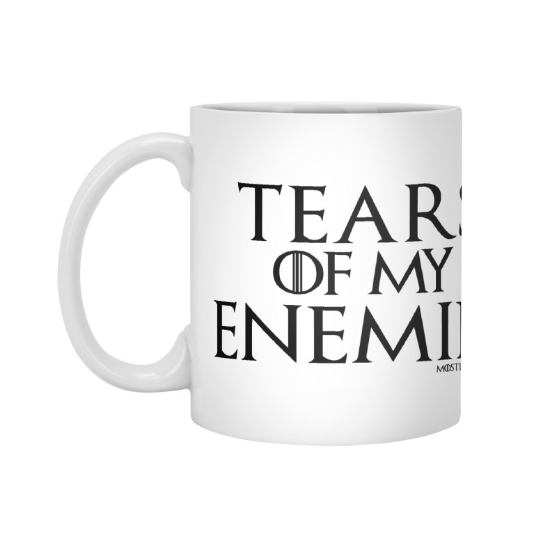 Tears of my Enemies - Black Text Accessories Mug by MostlySAFE Webcomic Shwag