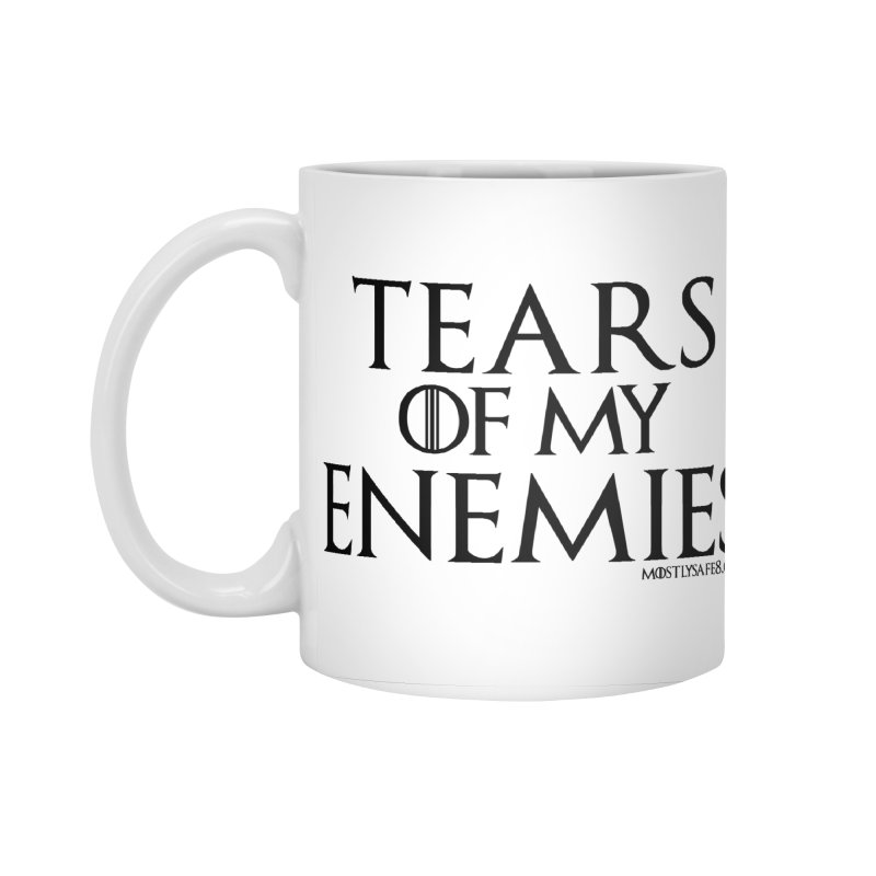 Tears of my Enemies - Black Text Accessories Standard Mug by MostlySAFE Webcomic Shwag