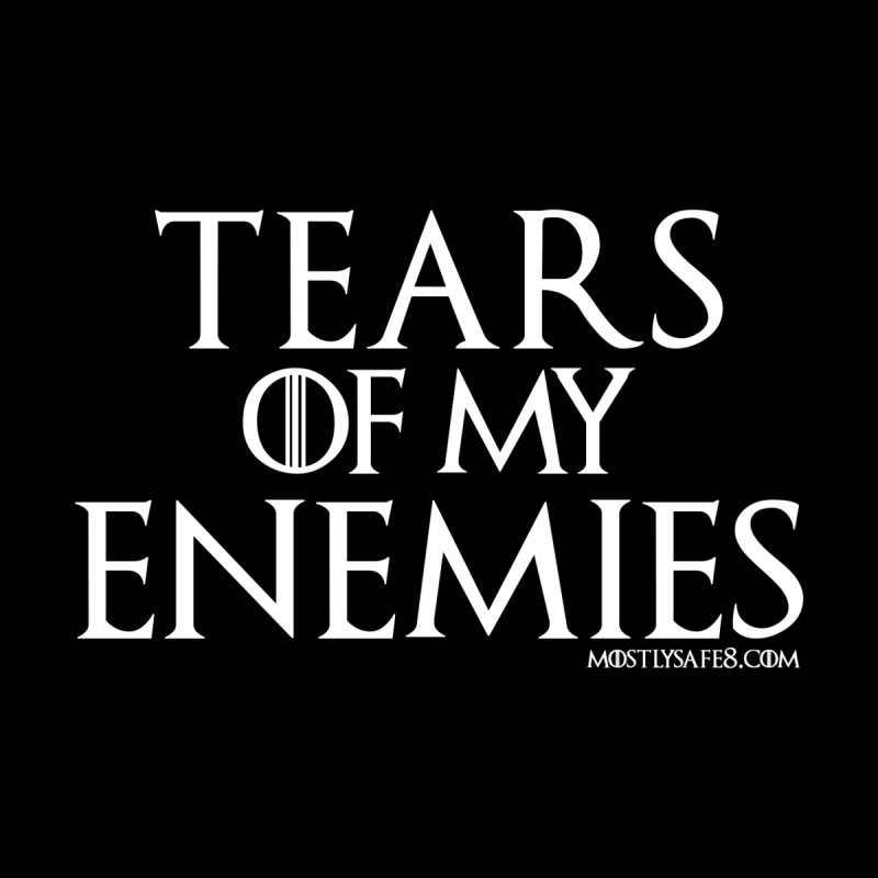 Tears of my Enemies - White Script Accessories Mug by MostlySAFE Webcomic Shwag