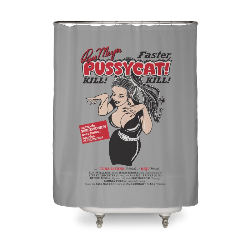 Russ Meyer Faster Pussycat! Kill! Kill! Home Shower Curtain by mostro's Artist Shop