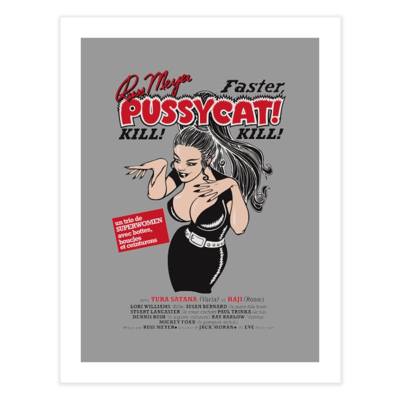 Russ Meyer Faster Pussycat! Kill! Kill! Home Fine Art Print by mostro's Artist Shop
