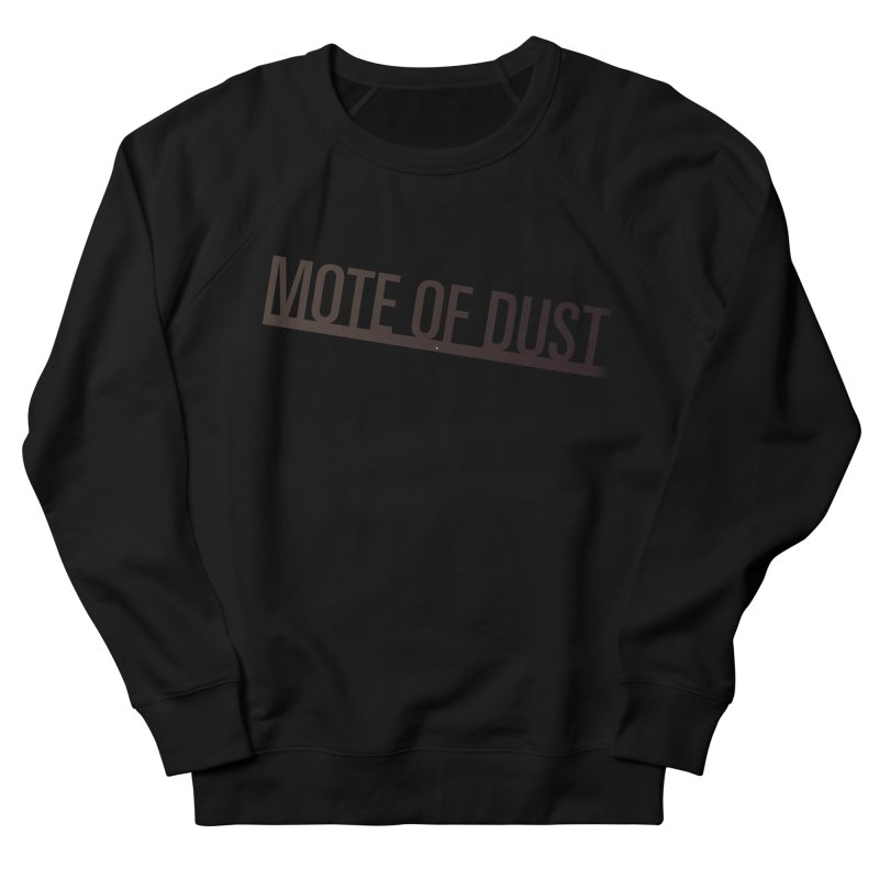 Mote of Dust - Suspended in a sunbeam Women's Sweatshirt by Most of Dust shop