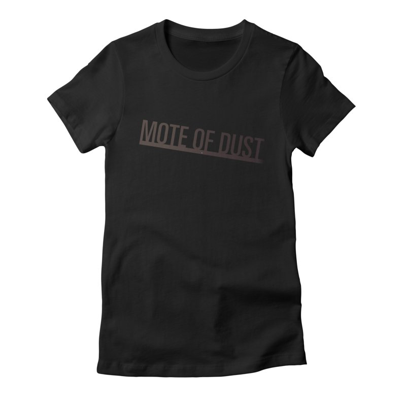 Mote of Dust - Suspended in a sunbeam Women's Fitted T-Shirt by Most of Dust shop