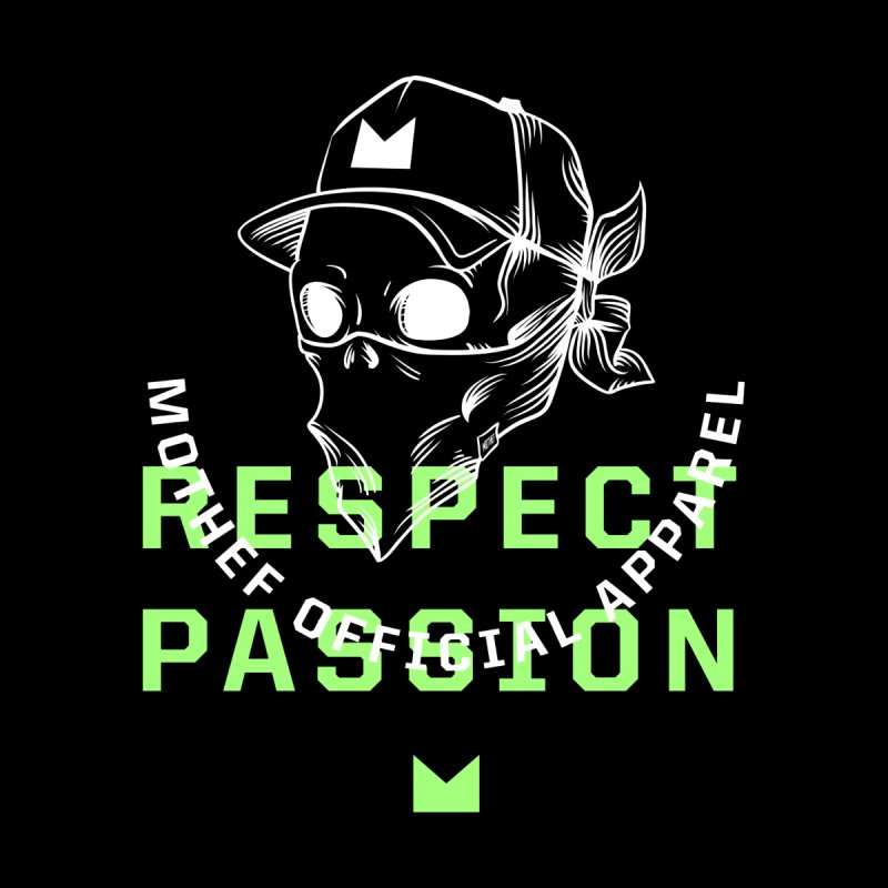 Respect Passion by Mothef