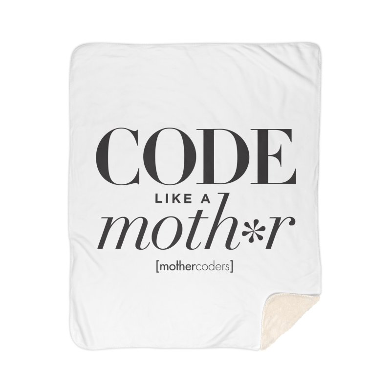 Code Like A Moth*r Home Sherpa Blanket Blanket by MotherCoders Online Store