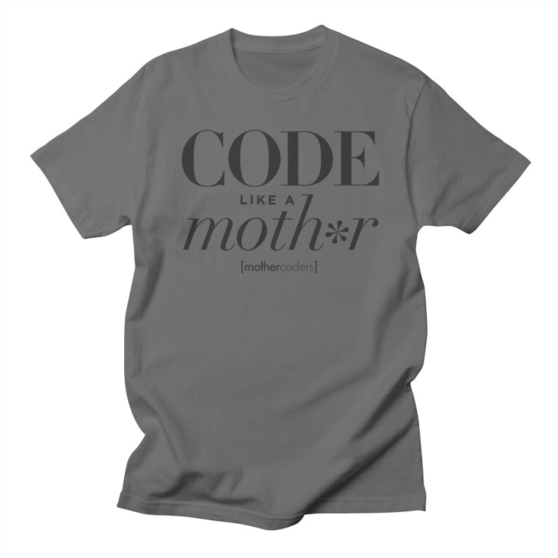 Code Like A Moth*r Men's T-Shirt by MotherCoders Online Store