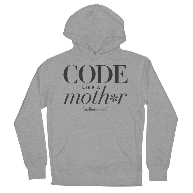 Code Like A Moth*r Women's French Terry Pullover Hoody by MotherCoders Online Store