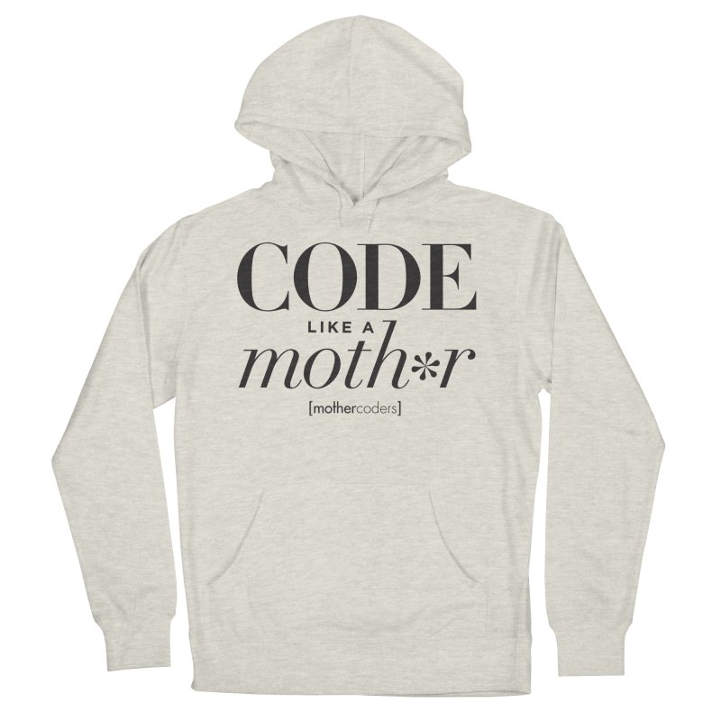 Code Like A Moth*r Men's French Terry Pullover Hoody by MotherCoders Online Store