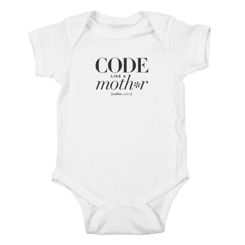 Code Like A Moth*r Kids Baby Bodysuit by MotherCoders Online Store