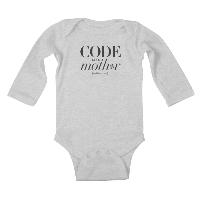 Code Like A Moth*r Kids Baby Longsleeve Bodysuit by MotherCoders Online Store