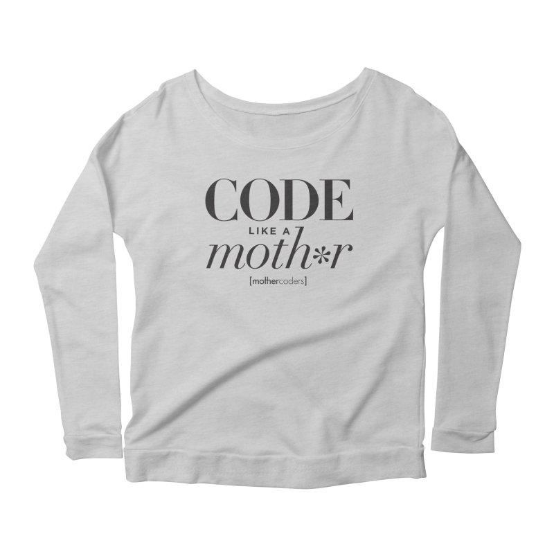 Code Like A Moth*r Women's Scoop Neck Longsleeve T-Shirt by MotherCoders Online Store