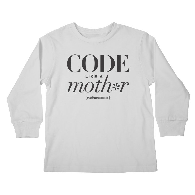 Code Like A Moth*r Kids Longsleeve T-Shirt by MotherCoders Online Store