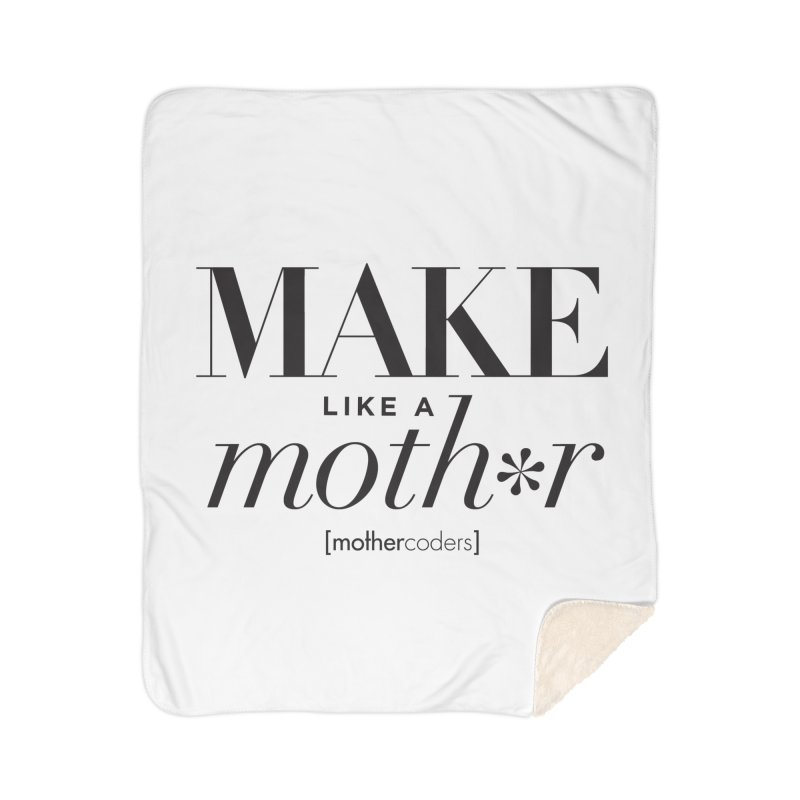 Make Like A Moth*r Home Sherpa Blanket Blanket by MotherCoders Online Store
