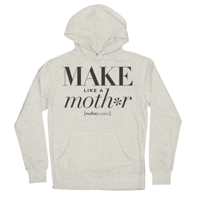 Make Like A Moth*r Men's French Terry Pullover Hoody by MotherCoders Online Store