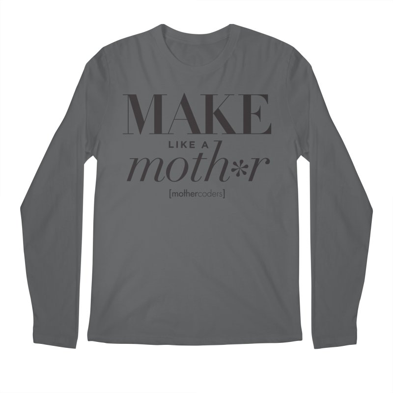 Make Like A Moth*r Men's Regular Longsleeve T-Shirt by MotherCoders Online Store