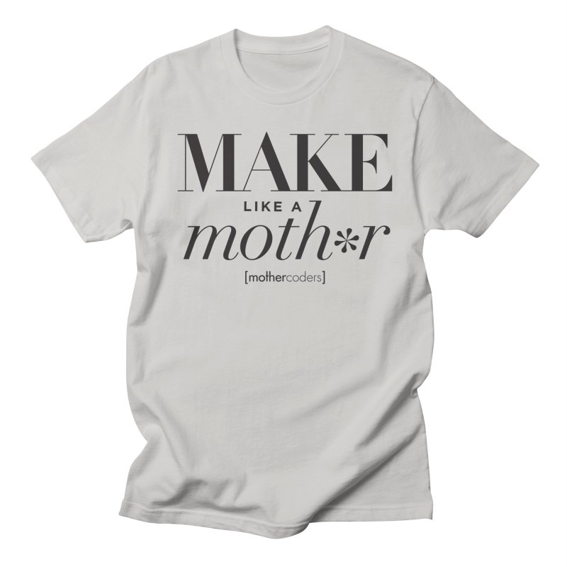 Make Like A Moth*r Men's Regular T-Shirt by MotherCoders Online Store