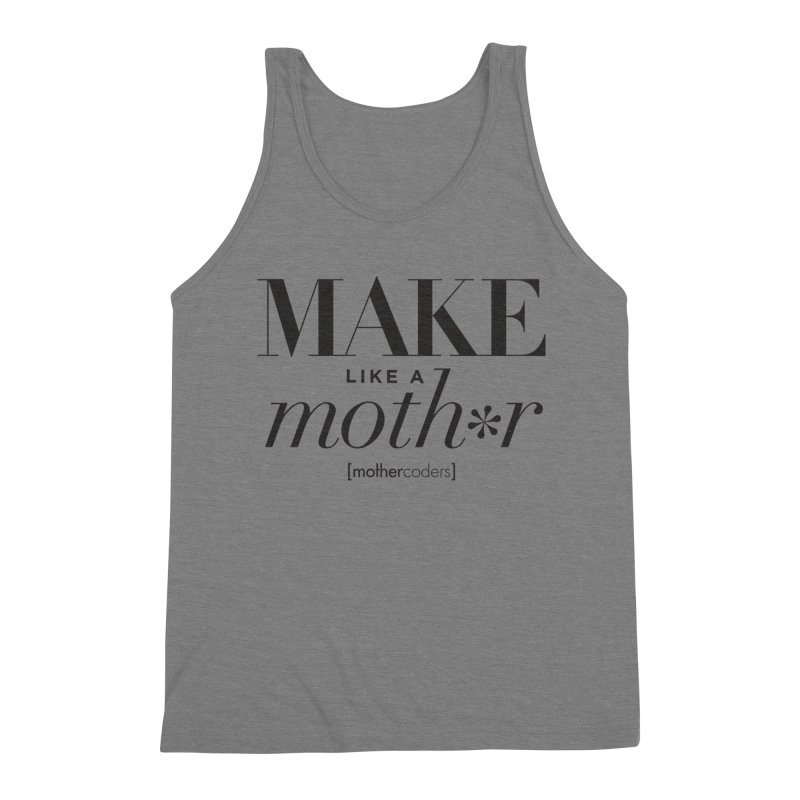 Make Like A Moth*r Men's Triblend Tank by MotherCoders Online Store