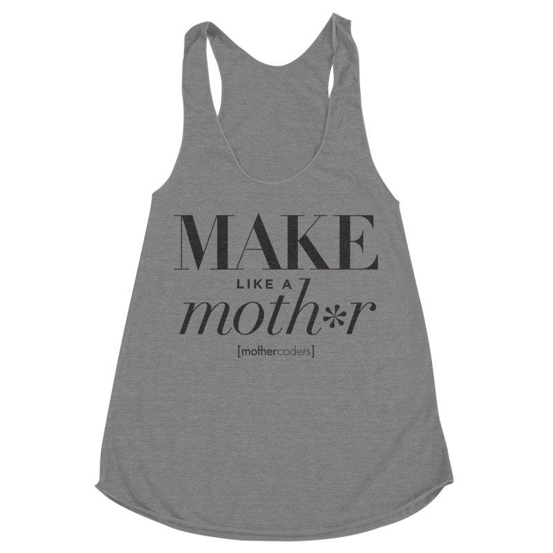 Make Like A Moth*r Women's Racerback Triblend Tank by MotherCoders Online Store