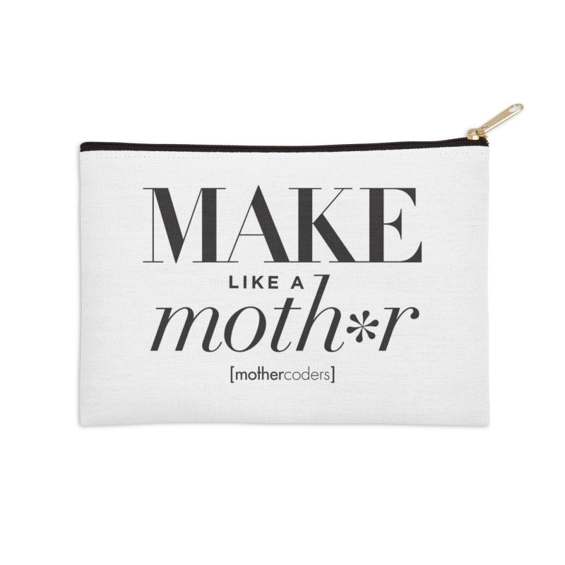 Make Like A Moth*r Accessories Zip Pouch by MotherCoders Online Store