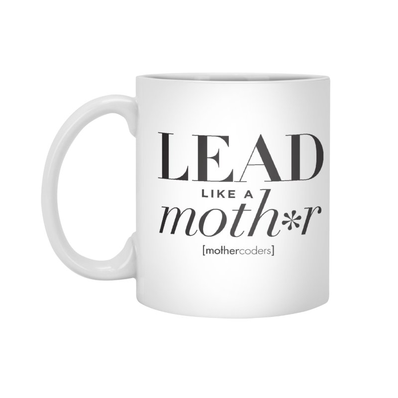 Lead Like A Moth*r Accessories Standard Mug by MotherCoders Online Store
