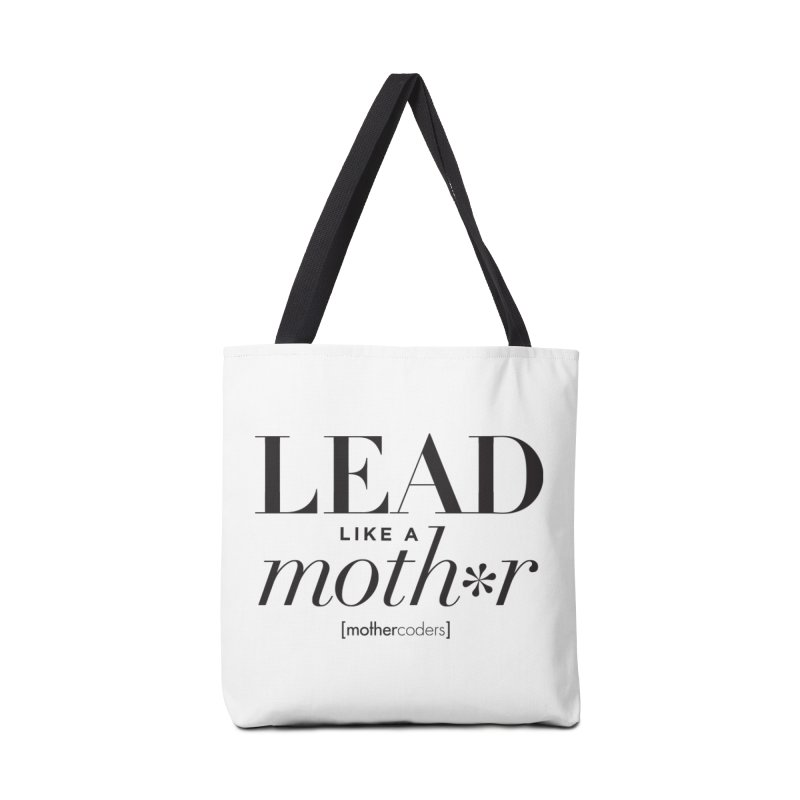 Lead Like A Moth*r Accessories Tote Bag Bag by MotherCoders Online Store