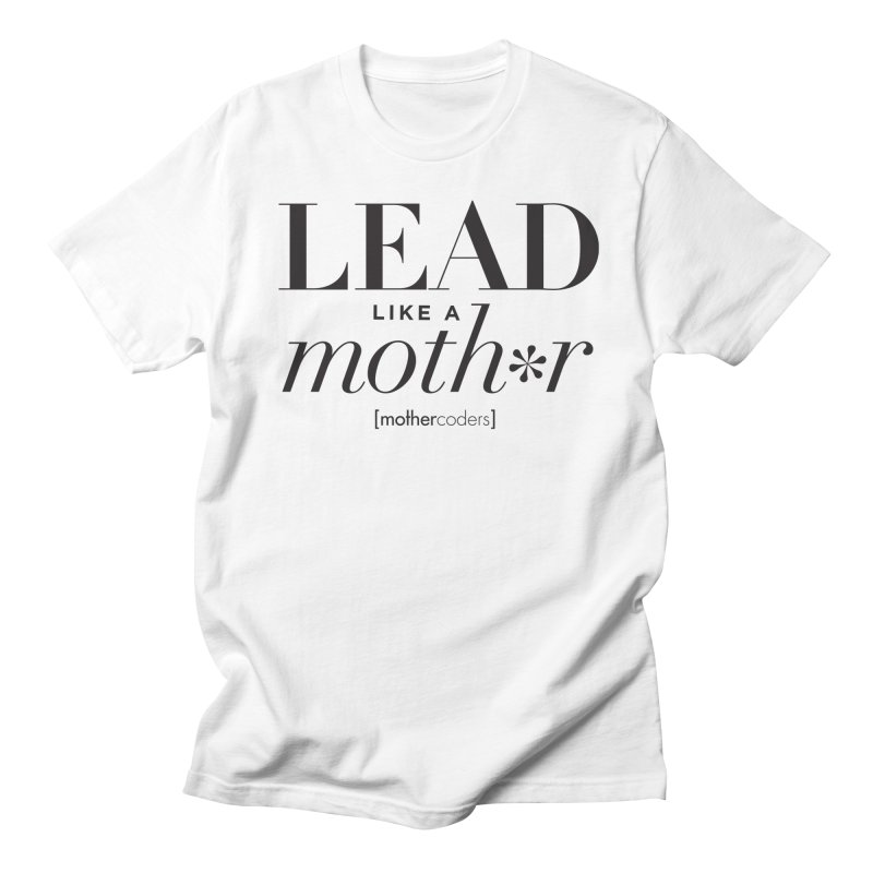 Lead Like A Moth*r Men's Regular T-Shirt by MotherCoders Online Store