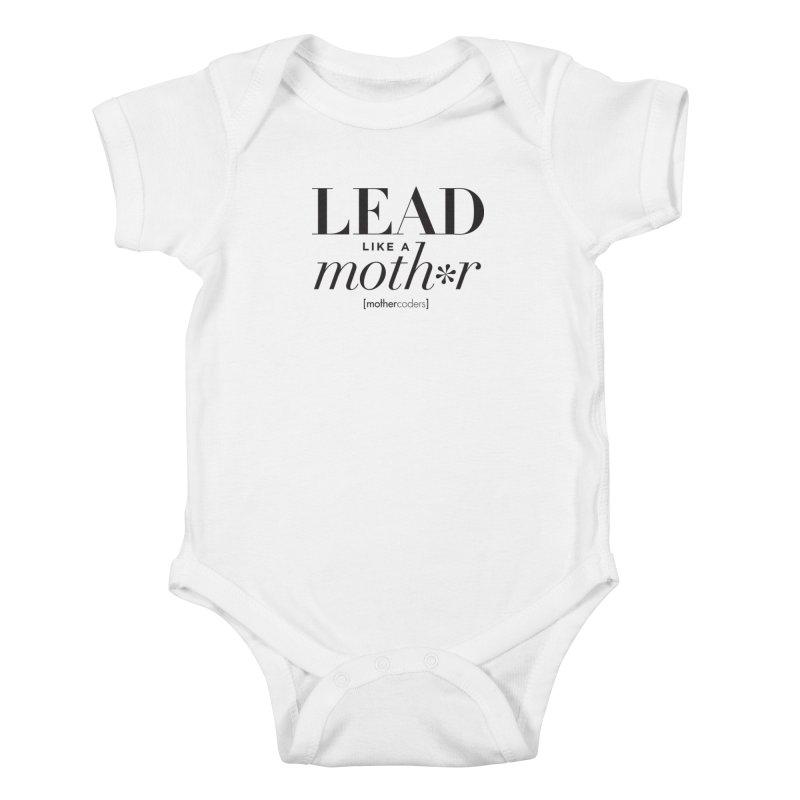 Lead Like A Moth*r Kids Baby Bodysuit by MotherCoders Online Store