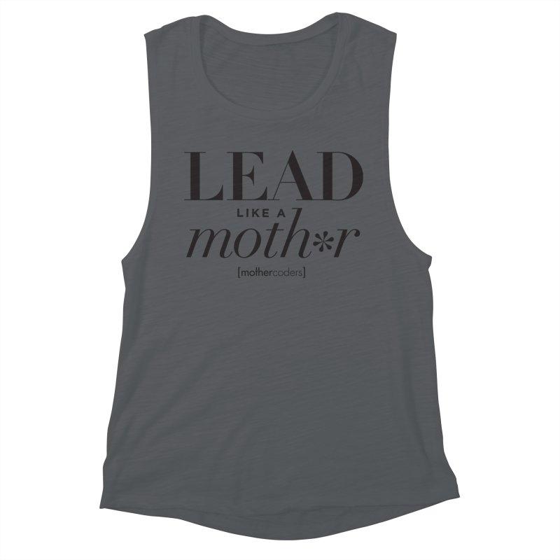 Lead Like A Moth*r Women's Muscle Tank by MotherCoders Online Store