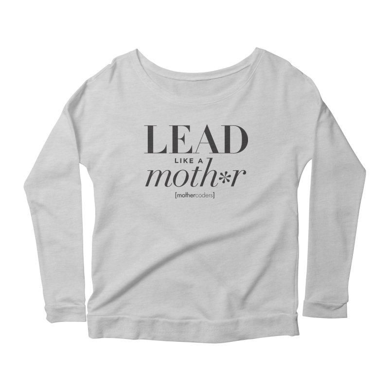 Lead Like A Moth*r Women's Scoop Neck Longsleeve T-Shirt by MotherCoders Online Store