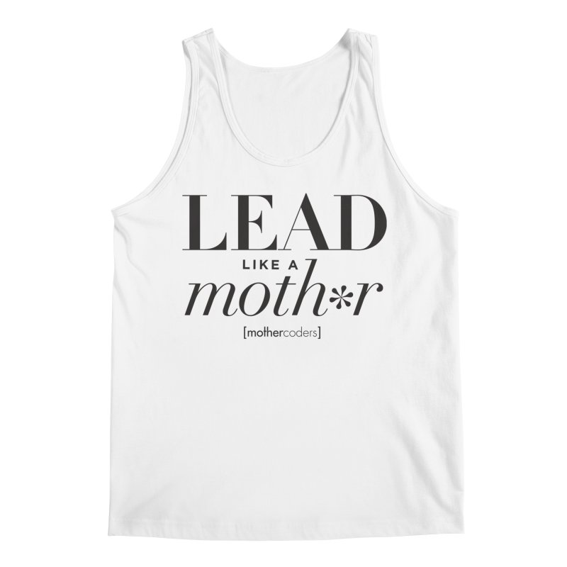 Lead Like A Moth*r Men's Regular Tank by MotherCoders Online Store