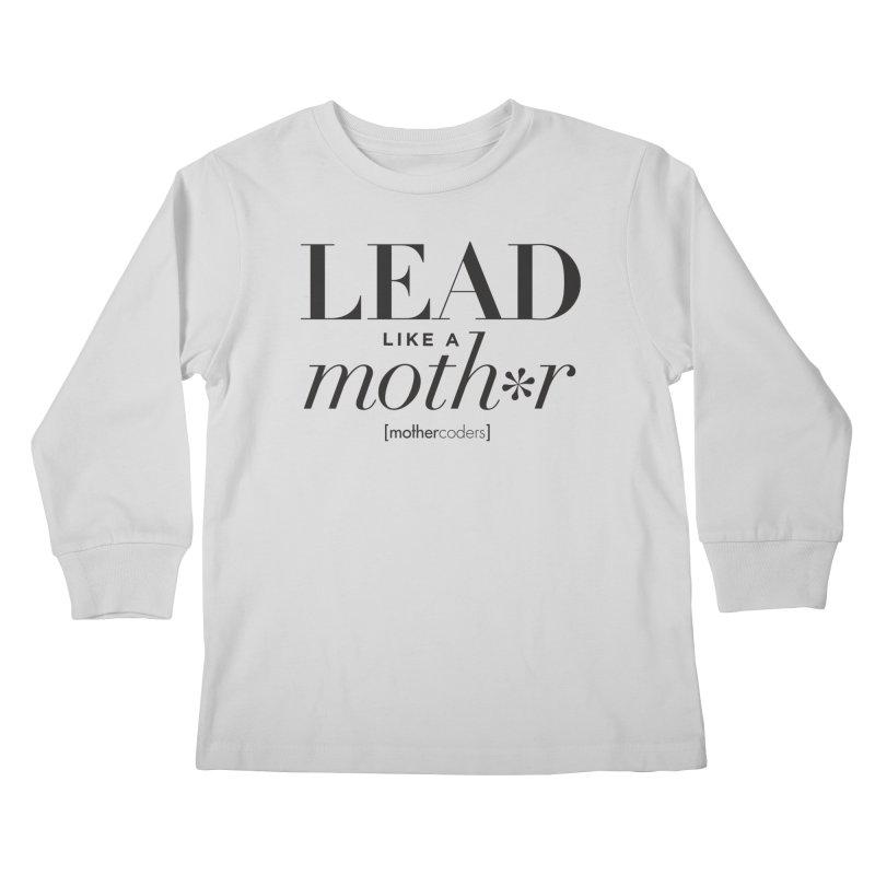 Lead Like A Moth*r Kids Longsleeve T-Shirt by MotherCoders Online Store