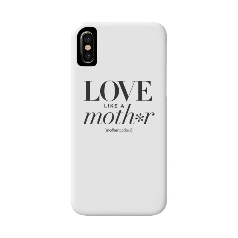 Love Like A Moth*r Accessories Phone Case by MotherCoders Online Store
