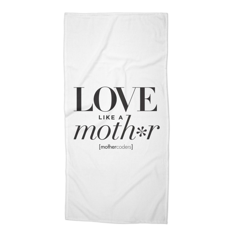 Love Like A Moth*r Accessories Beach Towel by MotherCoders Online Store