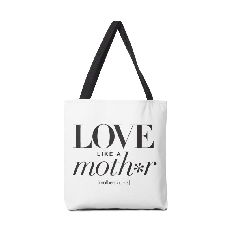 Love Like A Moth*r Accessories Tote Bag Bag by MotherCoders Online Store