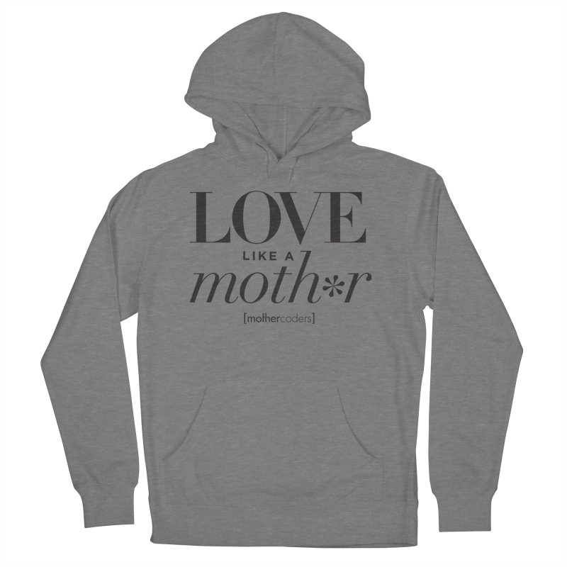 Love Like A Moth*r Men's French Terry Pullover Hoody by MotherCoders Online Store
