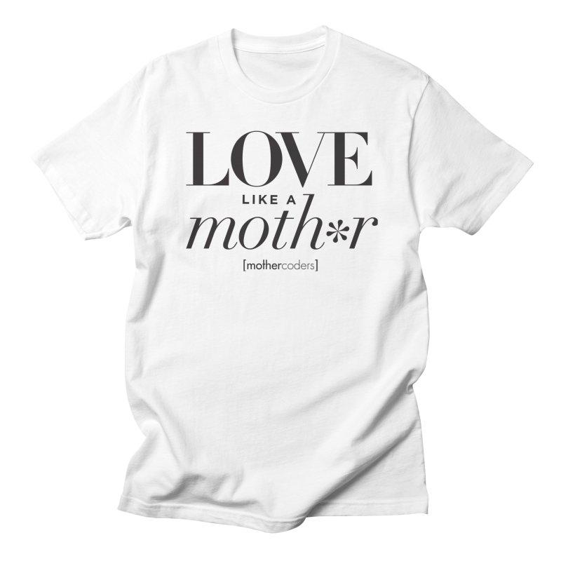 Love Like A Moth*r Men's Regular T-Shirt by MotherCoders Online Store