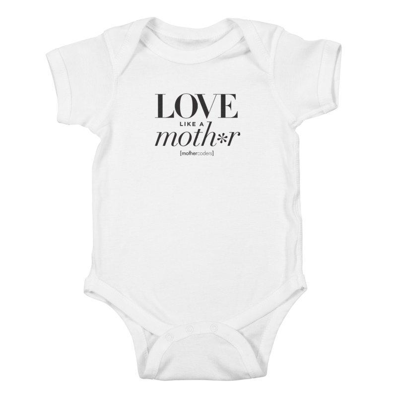 Love Like A Moth*r Kids Baby Bodysuit by MotherCoders Online Store