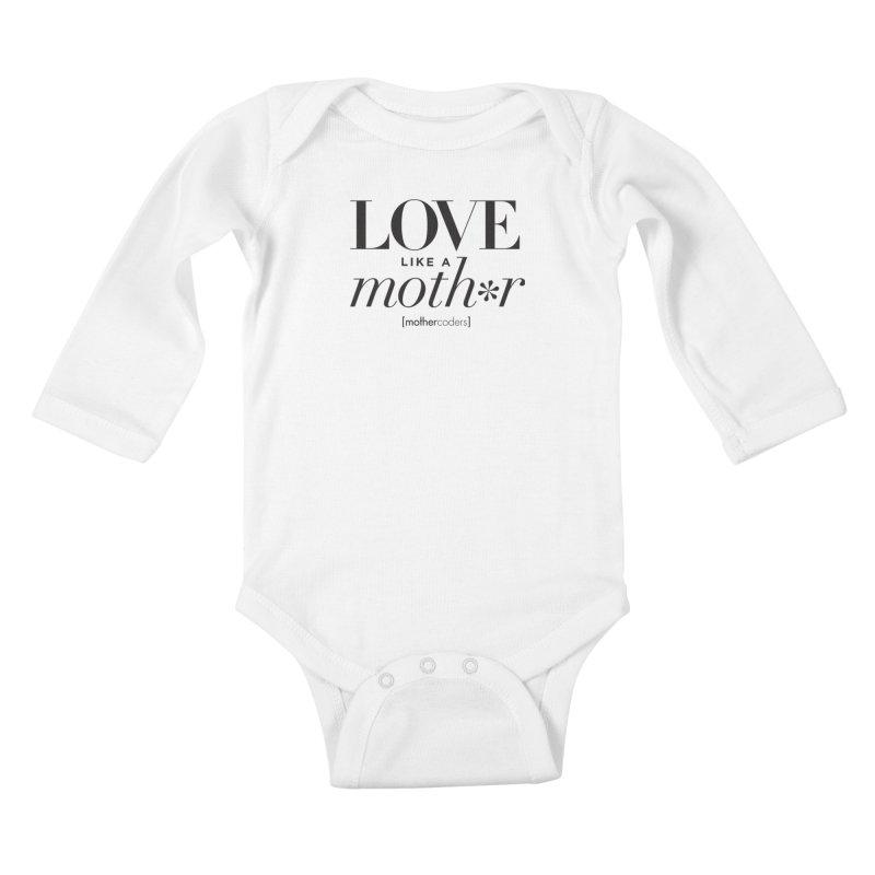 Love Like A Moth*r Kids Baby Longsleeve Bodysuit by MotherCoders Online Store