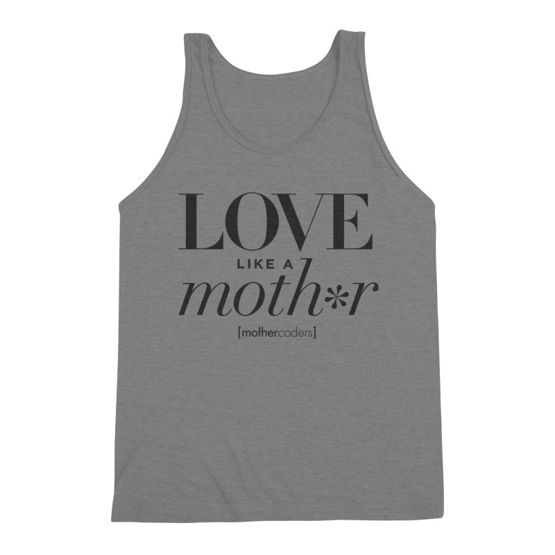 Love Like A Moth*r Men's Triblend Tank by MotherCoders Online Store